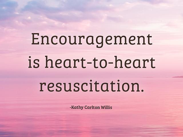 Encouragement is heart-to-heart resuscitation